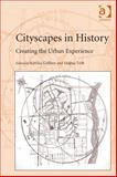 Cityscapes in History : Creating the Urban Experience, Gulliver, Katrina and Toth, Helena, 1409439593