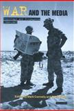 War and the Media : Reportage and Propaganda, 1900-2003, , 1860649599
