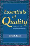 Essentials of Quality with Cases and Experiential Exercises, Victor E. Sower, 0470509597
