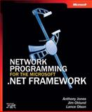 Network Programming for the Microsoft .NET Framework, Jones, Anthony and Ohlund, Jim, 073561959X
