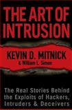 The Art of Intrusion, Kevin D. Mitnick and William L. Simon, 0764569597