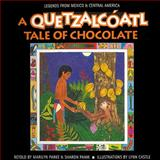 A Quetzalcoatl Tale of Chocolate, Marilyn Haberstroh, Sharon Panik, 086653959X