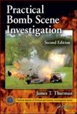Practical Bomb Scene Investigation, Thurman, James T., 1439819599
