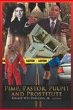 Pimps, Pastors, Pulpits and Prostitutes, Bishop Woodrow H. Dawkins, 1466929596