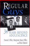 Regular Guys : 34 Years Beyond Adolescence, Offer, Daniel and Offer, Marjorie Kaiz, 1489939598