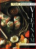 The Foods of Vietnam, Nicole Routhier, 1556709595