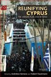 Reunifying Cyprus : The Annan Plan and Beyond, , 1848859597