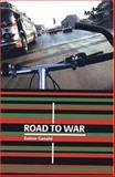 Road to War, Ranier Ganahl, 3883759597
