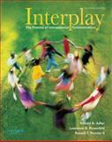 Interplay : The Process of Interpersonal Communication, Adler, Ronald B. and Rosenfeld, Lawrence B., 0195379594