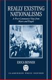 Really Existing Nationalisms : A Post-Communist View from Marx and Engels, Benner, Erica, 0198279590