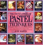 The Encyclopedia of Pastel Techniques, Andrew Martin and Judy Martin, 0855329599