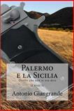 Palermo e la Sicilia, Antonio Giangrande, 1490989595