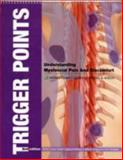 Trigger Points : Understanding Myofascial Pain and Discomfort, Anatomical Chart Company, 1587799596