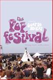 The PopFestival : History, Music, Media, Culture, McKay, George, 1623569591
