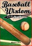 Baseball Wisdom from the Old Timers, Margaret Queen, 1882959590