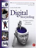 Digital Storytelling : A Creator's Guide to Interactive Entertainment, Miller, Carolyn Handler, 0240809599