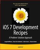 iOS 7 Development Recipes, Grönlund, Hans-Eric and Hoffman, Joseph, 1430259590