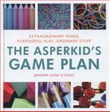 The Asperkid's Game Plan, Jennifer Cook O'Toole, 1849059594