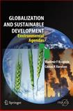 Globalisation and Sustainable Development : Environmental Agendas, Krapivin, Vladimir F., 3642089593