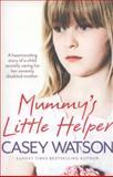 Mummy's Little Helper, Casey Watson, 000747959X