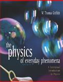 Physics of Everyday Phenomena : A Conceptual Introduction to Physics, Griffith, W. Thomas, 0072969598