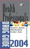 Prentice Hall's Health Professional's Drug Guide 2004, Shannon, Margaret T. and Wilson, Billie Ann, 0131129597