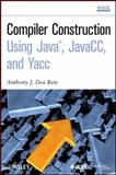 Compiler Construction Using Java, JavaCC, and Yacc, Dos Reis, Anthony J. and Dos Reis, Laura L., 0470949597