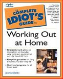 The Complete Idiot's Guide to Working Out at Home, Jourdan Zayles, 0028639596