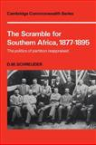 The Scramble for Southern Africa, 1877-1895 : The Politics of Partition Reappraised, Schreuder, D. M., 0521109590