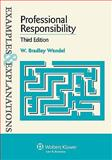 Professional Responsibility : Examples and Explanations 3e, Wendel, 0735599599