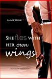 She Flies with Her Own Wings, Annie Stone, 1497599598