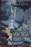 Nabokov's Pale Fire : The Magic of Artistic Discovery, Boyd, Brian, 0691009597