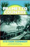Palmetto Country, Kennedy, Stetson, 0813009596