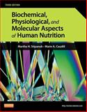 Biochemical, Physiological, and Molecular Aspects of Human Nutrition, Stipanuk, Martha H. and Caudill, Marie A., 1437709591