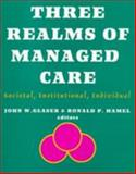 Three Realms of Managed Care, , 1556129599