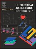 The Electrical Engineering Handbook, Chen, Wai-Kai , 0121709604