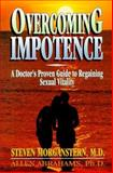 Overcoming Impotence : Doctor's Guide to Regaining Sexual Vitality, Morganstern, Steven, 0131469606