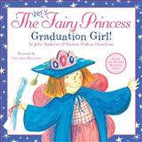 The Very Fairy Princess: Graduation Girl!, Julie Andrews and Emma Walton Hamilton, 0316219606