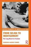 From Selma to Montgomery : The Long March to Freedom, Combs, Barbara Harris, 0415529603