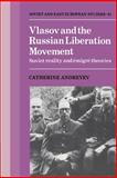 Vlasov and the Russian Liberation Movement : Soviet Reality and Emigré Theories, Andreyev, Catherine, 0521389607