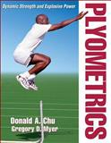 Plyometrics, Donald A. Chu and Gregory D. Myer, 0736079602
