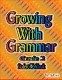 Growing with Grammar, Level 2 and Answer Key, Tamela Davis, 0982119607