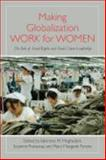 Making Globalization Work for Wome : The Role of Social Rights and Trade Union Leadership, Moghadam, Valentine M., 1438439601