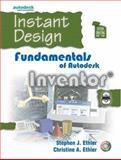 Instant Design : Fundamentals of Autodesk Inventor 8, Ethier, Stephen J. and Ethier, Christine A., 0131529609