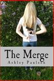 The Merge, Ashley Paulsen, 1499299605