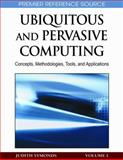 Ubiquitous and Pervasive Computing : Concepts, Methodologies, Tools, and Applications, Judith Symonds, 1605669601