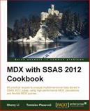 MDX with SSAS 2012 Cookbook, Sherry Li and Tomislav Piasevoli, 1849689601