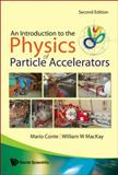An Introduction to the Physics of Particle Accelerators, Conte, Mario and MacKay, William W., 9812779604