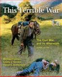 This Terrible War : The Civil War and Its Aftermath, Fellman, Michael and Sutherland, Daniel E., 0321389603