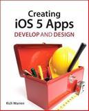 Creating iOS 5 Apps, Rich Warren, 0321769600